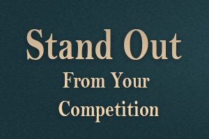 Stand Out From Your Competition